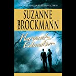 Harvard's Education (       UNABRIDGED) by Suzanne Brockmann Narrated by Maia Guest