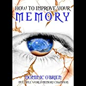 How to Improve Your Memory | [Dominic O'Brien]