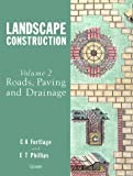 img - for Landscape Construction: Volume 2: Roads, Paving and Drainage: Roads, Pavings and Drainage v. 2 (100 Key Points) by C.A. Fortlage (1996-12-05) book / textbook / text book