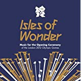Isles of Wonder - Music For The Opening Ceremony Of The London 2012 Olympic Gamesby Underworld