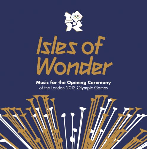 The Chemical Brothers - Isles Of Wonder: Music For The Opening Ceremony Of The London 2012 Olympic Games - Zortam Music