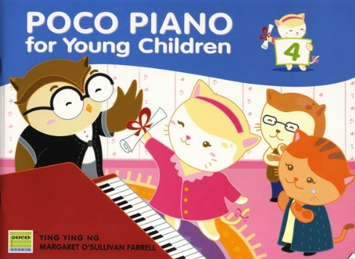 Ying Ying Ng/Margaret O'Sullivan Farrell: Poco Piano For Young Children - Book 4 - Sheet Music