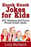 Knock Knock Jokes for Kids: 301 Hilarious and Funny Knock Knock Jokes