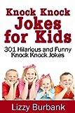 Knock Knock Jokes for Kids: 301 Hilarious and Funny Knock Knock Jokes