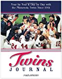 Twins Journal: Year by Year and Day by Day with the Minnesota Twins Since 1961 (1578603803) by Snyder, John