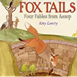 Fox Tails: Four Fables from Aesop