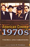img - for American Cinema of the 1970s: Themes and Variations (Screen Decades: American Culture/American Cinema) book / textbook / text book