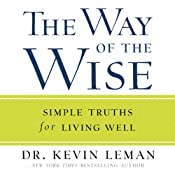 The Way of the Wise: Simple Truths for Living Well | [Kevin Leman]