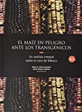 img - for El ma z en peligro ante los transg nicos book / textbook / text book
