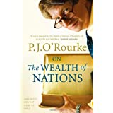 On the Wealth of Nations: A Book That Shook the Worldby P. J. O'Rourke
