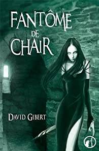 Fant�me de chair par David Gibert