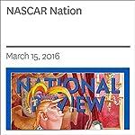 NASCAR Nation | Charles C. W. Cooke