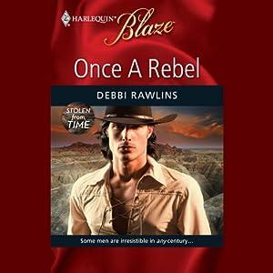 Once a Rebel | [Debbi Rawlins]