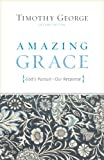 Amazing Grace (Second Edition): God's Pursuit, Our Response (1433515482) by George, Timothy