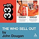 The Who's 'The Who Sell Out' (33 1/3 Series) (       UNABRIDGED) by John Dougan Narrated by Jonathan Davis