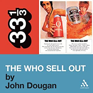 The Who's 'The Who Sell Out' (33 1/3 Series) | [John Dougan]