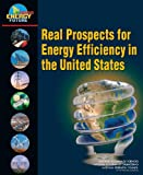 Real Prospects for Energy Efficiency in the United States (America's Energy Future)