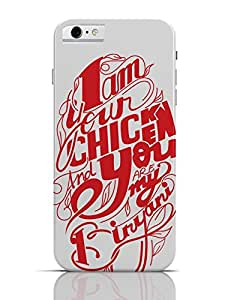 PosterGuy iPhone 6 / 6S Case Cover - I Am Your Chicken, You Are My Birani Biryani, Love, Romance, Cool, Handlettering, Lettering,