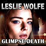 Glimpse of Death: A Riveting Serial Killer Thriller | Leslie Wolfe