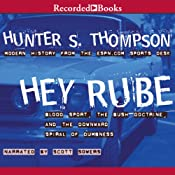 Hey Rube: Blood Sport, the Bush Doctrine, and the Downward Spiral of Dumbness | [Hunter S. Thompson]