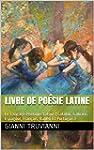 Livre De Po�sie Latine: Le Langage Po...