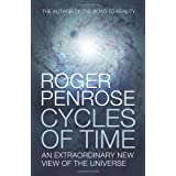 Cycles of Time: An Extraordinary New View of the Universeby Roger Penrose