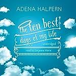 The Ten Best Days of My Life | Adena Halpern