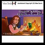 The SOCKKIDS Help Ben Franklin | Michael John Sullivan,Susan Petrone