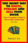 The Right Way to Write, Publish and Sell Your Book