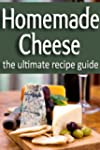 Homemade Cheese - The Ultimate Recipe...