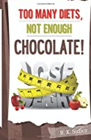 Too Many Diets, Not Enough Chocolate!