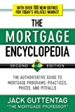 The mortgage encyclopedia : the authoritative guide to mortgage programs, practices, prices and pitfalls