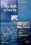 The Drift of Sea Ice (Springer Praxis Books) by Matti Leppäranta (2011-04-06)