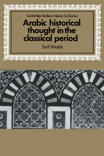 Arabic Historical Thought in the Classical Period...