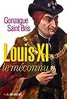 Louis XI le méconnu par Saint Bris
