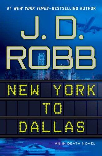Image of New York to Dallas (In Death, No. 33)