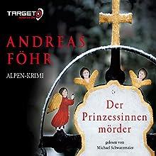 Der Prinzessinnenmörder Hörbuch von Andreas Föhr Gesprochen von: Michael Schwarzmaier