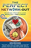 The Perfect Network-out Balancing, Creating & Living Wealth + Wellness