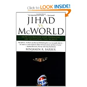 jihad vs mc world No 2] jihad vs mcworld 567 undermine traditional notions of citizenship, jihad through the devolu- tion of the state into micro-communities and mcworld by devaluing state.