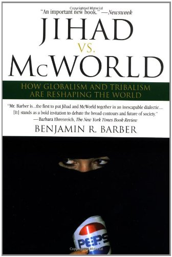 Jihad vs. McWorld: Terrorism's Challenge to Democracy