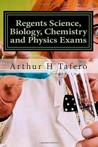 Regents Science, Biology, Chemistry And Physics Exams: Tests For Regents, Honors And Ap Classes