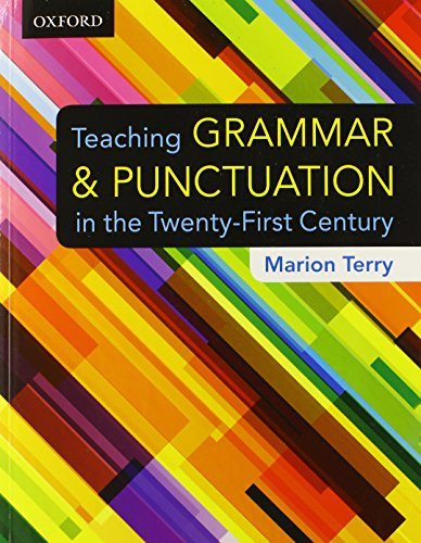 Teaching Grammar and Punctuation in the Twenty-First Century