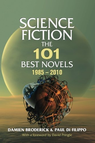 Science Fiction The 101 Best Novels 1985-2010