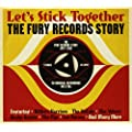 Let's Stick Together: The Fury Records Story 1957-1962 [Double CD]
