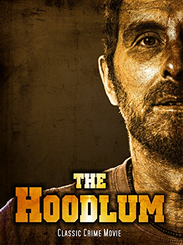 The Hoodlum: Classic Crime Movie