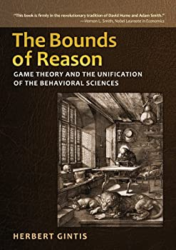 the bounds of reason: game theory and the unification of the behavioral sciences - herbert gintis
