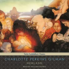 Herland Audiobook by Charlotte Perkins Gilman Narrated by William Dufris