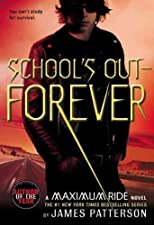 School's Out - Forever(Maximum Ride (Quality)Paperback on April 01, 2007