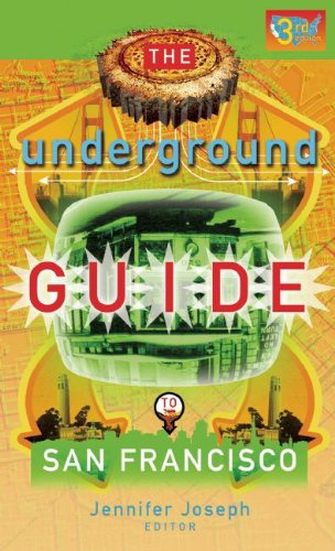 The Underground Guide to San Francisco