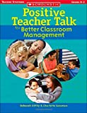 img - for Positive Teacher Talk for Better Classroom Management (Scholastic Teaching Strategies) book / textbook / text book